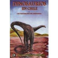 Dinosaurios en Chile y los vertebrados del mesozoico