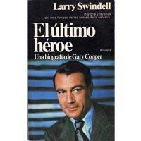 El último héroe. Una biografía de Gary Cooper