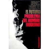 El futuro, problema del hombre moderno