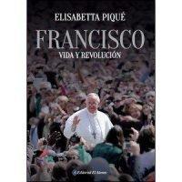 Francisco. Vida y revolución