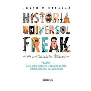 Historia universal freak. Volumen I