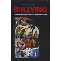 Bullying. Los múltiples rostros del abuso escolar