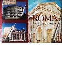 Roma. Como fue y como es