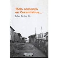 Todo comenzó en Curanilahue...