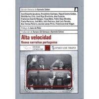 Alta velocidad. Nueva narrativa portuguesa