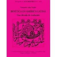 Bioética en América latina. Una década de evolución