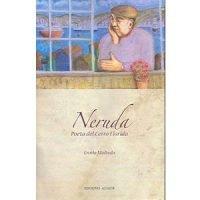 Neruda. Poeta del cerro Florida