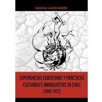 Experiencias educativas y prácticas culturales anarquistas en Chile (1890-1927)