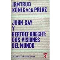 John Gay y Bertolt Brecht: dos visiones del mundo