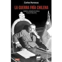 La guerra fría chilena. Gabriel González Videla y la Ley maldita