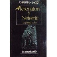 Akhenaton y Nefertiti, la pareja solar