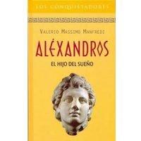 Alexandros. El hijo del sueño