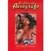 El libro del aerógrafo. Arte, historia y técnica