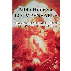 Lo Impensable. Armas nucleares, militarismo y extinción de la especie