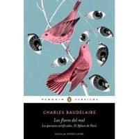 las flores del mal / El spleen de París / Los paraísos artificiales