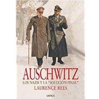 Auschwitz. Los nazis y la solución final