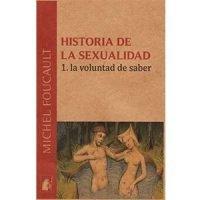 Historia de la sexualidad. 1. La voluntad de saber