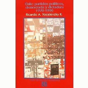 Chile: partidos políticos, democracia y dictadura 1970 - 1990