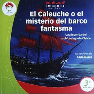 El Caleuche o el misterio del barco fantasma. Una leyenda del archipiélago de Chiloé