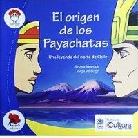 El origen de los Payachatas. Una leyenda del norte de Chile