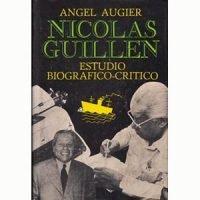 Nicolás Guillén. Estudio biográfico-crítico