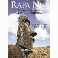Rapa Nui. Un mundo perdido al este de Polinesia