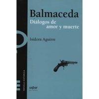 Balmaceda. Diálogos de amor y muerte