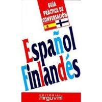 Guía práctica de conversación. Español - Finlandés