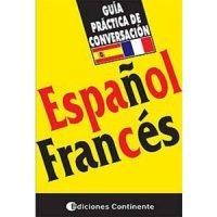 Guía práctica de conversación. Español - Francés