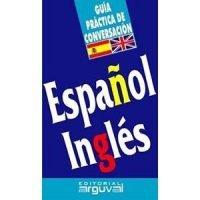 Guía práctica de conversación. Español - Inglés