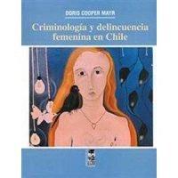 Criminología y delincuencia femenina en Chile