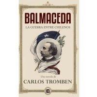 Balmaceda. Una guerra entre chilenos