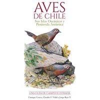 Aves de Chile. Sus islas Oceánicas y Península Antártica